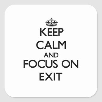 Keep Calm and focus on Exit Stickers