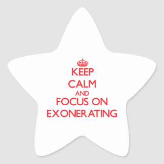 Keep Calm and focus on EXONERATING Star Sticker