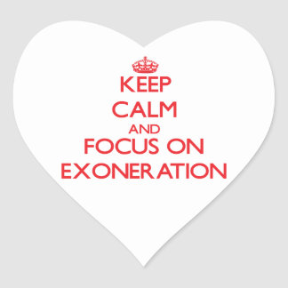Keep Calm and focus on EXONERATION Heart Stickers
