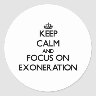 Keep Calm and focus on EXONERATION Sticker