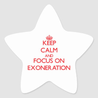 Keep Calm and focus on EXONERATION Star Stickers
