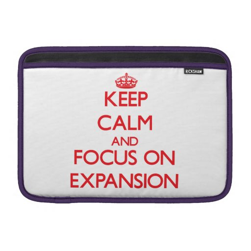 Keep Calm and focus on EXPANSION MacBook Sleeves