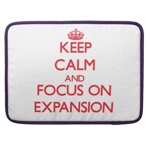 Keep Calm and focus on EXPANSION MacBook Pro Sleeve