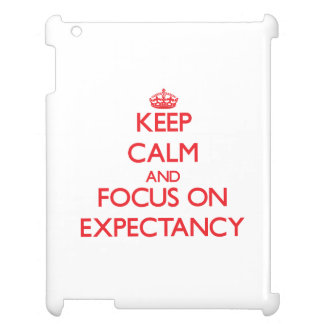 Keep Calm and focus on EXPECTANCY iPad Covers