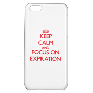 Keep Calm and focus on EXPIRATION iPhone 5C Cases