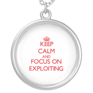 Keep Calm and focus on EXPLOITING Pendants