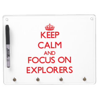 Keep Calm and focus on EXPLORERS Dry Erase White Board