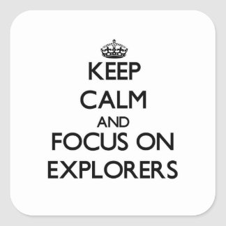 Keep Calm and focus on EXPLORERS Stickers