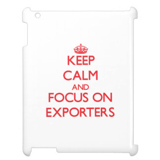 Keep Calm and focus on EXPORTERS iPad Case