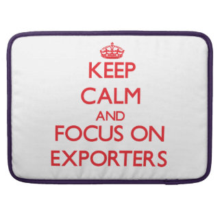 Keep Calm and focus on EXPORTERS MacBook Pro Sleeve