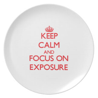 Keep Calm and focus on EXPOSURE Plate