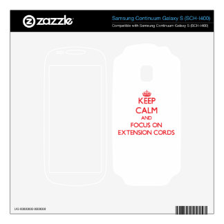 Keep Calm and focus on EXTENSION CORDS Samsung Continuum Skin