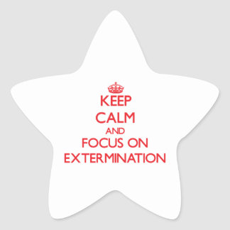 Keep Calm and focus on EXTERMINATION Star Stickers
