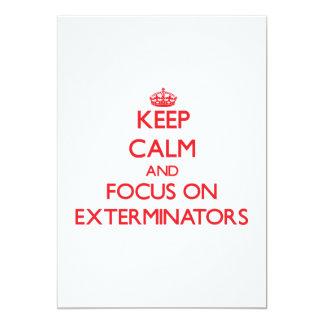 Keep Calm and focus on EXTERMINATORS 5x7 Paper Invitation Card
