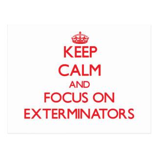 Keep Calm and focus on EXTERMINATORS Postcard