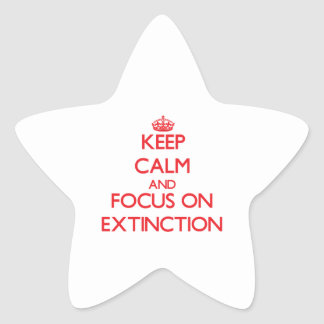 Keep Calm and focus on EXTINCTION Stickers