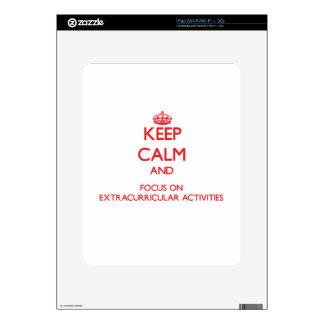 Keep Calm and focus on EXTRACURRICULAR ACTIVITIES iPad Decal