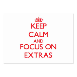 Keep Calm and focus on EXTRAS Business Cards