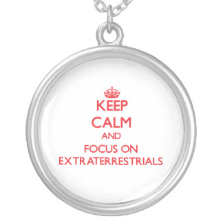 Keep Calm and focus on EXTRATERRESTRIALS Necklaces