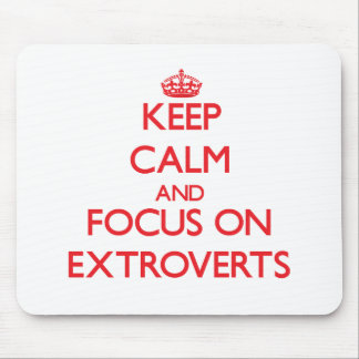 Keep Calm and focus on EXTROVERTS Mousepad