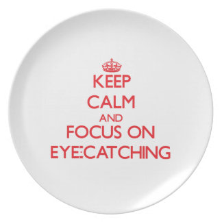Keep Calm and focus on EYE-CATCHING Plate