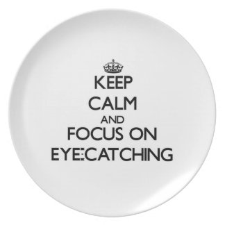 Keep Calm and focus on EYE-CATCHING Dinner Plate