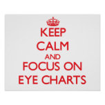 Keep Calm and focus on EYE CHARTS Poster