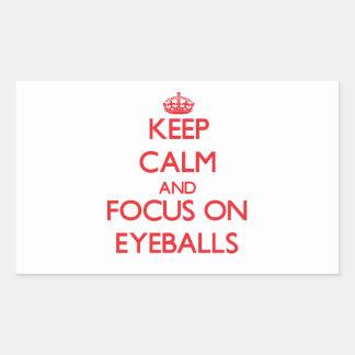 Keep Calm and focus on EYEBALLS Stickers