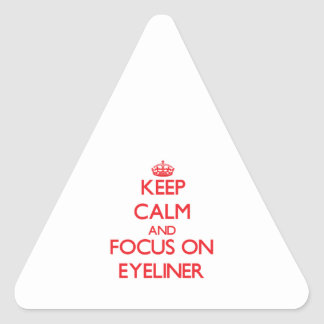 Keep Calm and focus on EYELINER Triangle Stickers