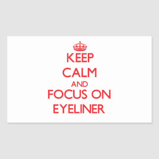 Keep Calm and focus on EYELINER Rectangular Stickers