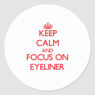 Keep Calm and focus on EYELINER Stickers