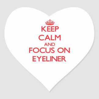 Keep Calm and focus on EYELINER Sticker