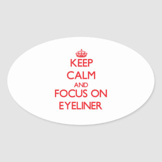 Keep Calm and focus on EYELINER Oval Stickers