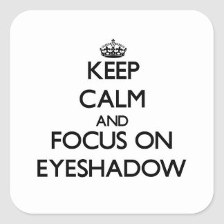 Keep Calm and focus on Eyeshadow Sticker