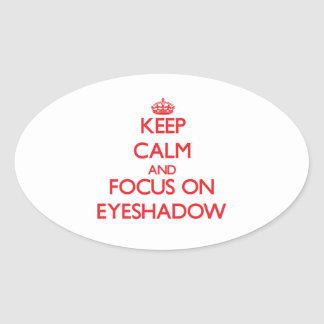 Keep Calm and focus on Eyeshadow Oval Sticker