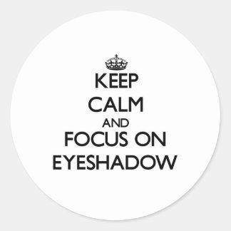 Keep Calm and focus on Eyeshadow Round Sticker