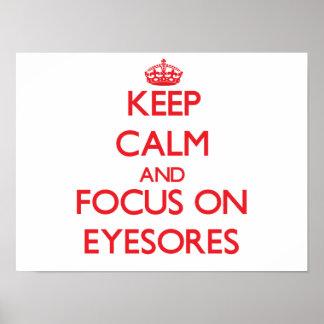 Keep Calm and focus on EYESORES Print