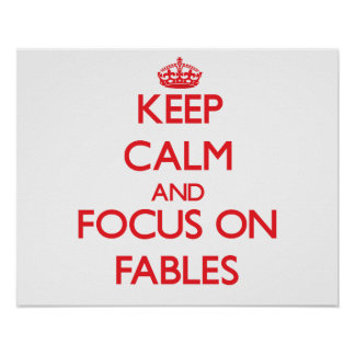Keep Calm and focus on Fables Print