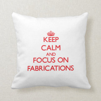 Keep Calm and focus on Fabrications Throw Pillows