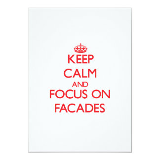 Keep Calm and focus on Facades 5x7 Paper Invitation Card