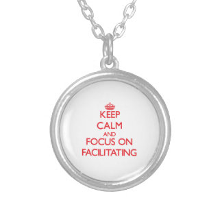 Keep Calm and focus on Facilitating Silver Plated Necklace