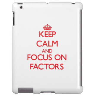Keep Calm and focus on Factors