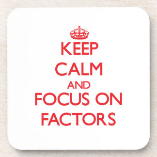 Keep Calm and focus on Factors Coasters