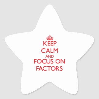 Keep Calm and focus on Factors Star Sticker