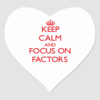 Keep Calm and focus on Factors Heart Sticker