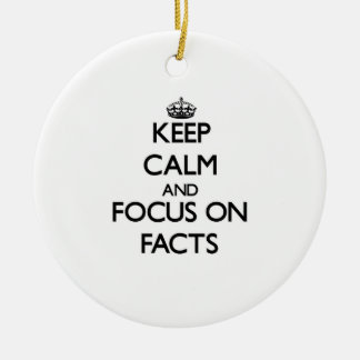 Keep Calm and focus on Facts Christmas Tree Ornaments