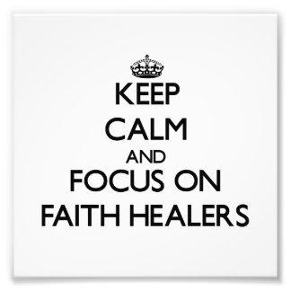 Keep Calm and focus on Faith Healers Photo