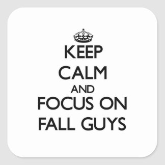 Keep Calm and focus on Fall Guys Square Sticker
