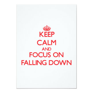 Keep Calm and focus on Falling Down 5x7 Paper Invitation Card