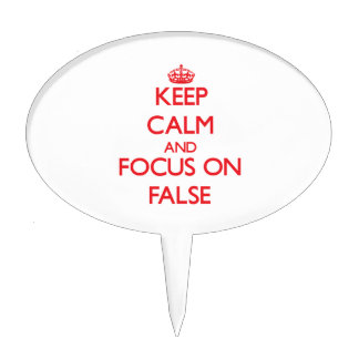 Keep Calm and focus on False Cake Toppers